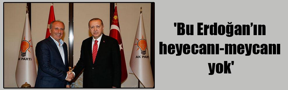 'Bu Erdoğan'ın heyecanı-meycanı yok'