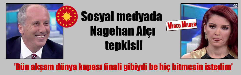 Sosyal medyada Nagehan Alçı tepkisi!