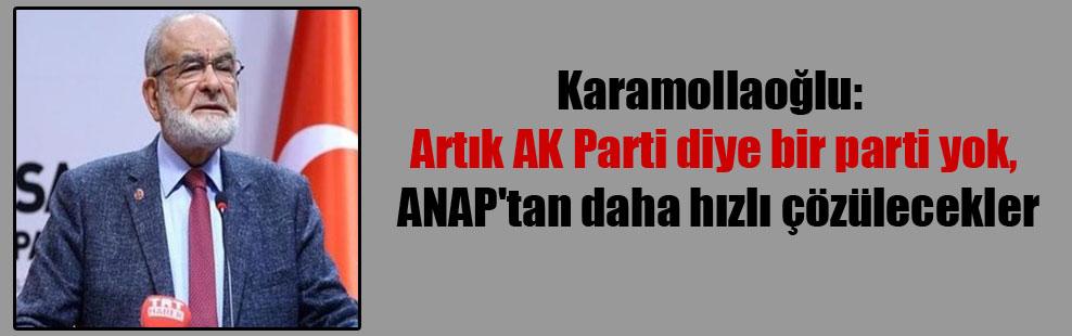Karamollaoğlu: Artık AK Parti diye bir parti yok, ANAP'tan daha hızlı çözülecekler