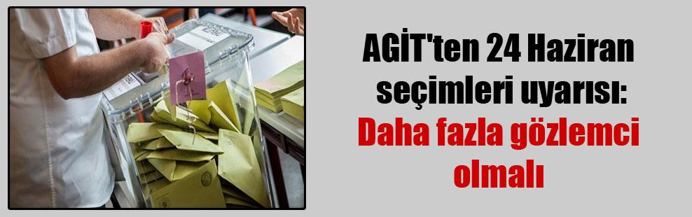 AGİT'ten 24 Haziran seçimleri uyarısı: Daha fazla gözlemci olmalı