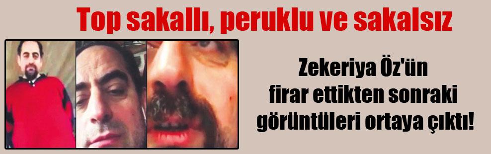 Zekeriya Öz'ün firar ettikten sonraki görüntüleri ortaya çıktı!