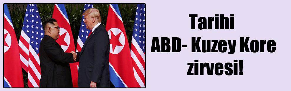 Tarihi ABD- Kuzey Kore zirvesi!