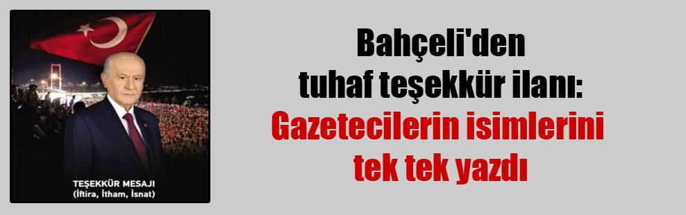 Bahçeli'den tuhaf teşekkür ilanı: Gazetecilerin isimlerini tek tek yazdı