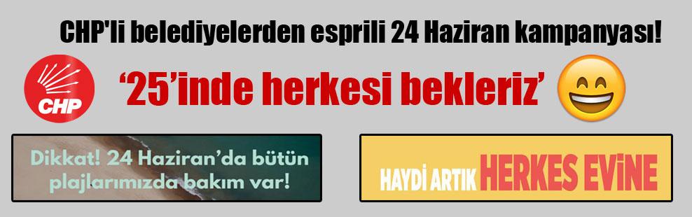CHP'li belediyelerden esprili 24 Haziran kampanyası!