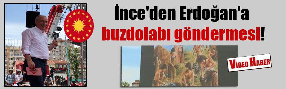 İnce'den Erdoğan'a buzdolabı göndermesi!