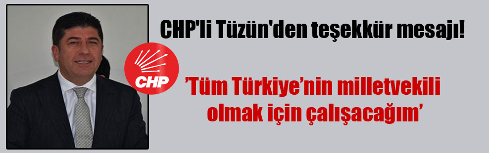 CHP'li Tüzün'den teşekkür mesajı!