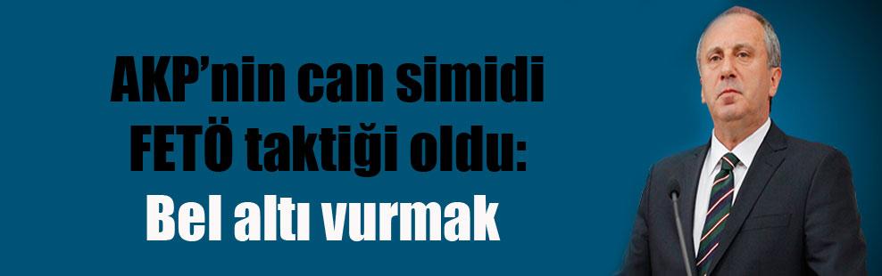 AKP'nin can simidi FETÖ taktiği oldu: Bel altı vurmak