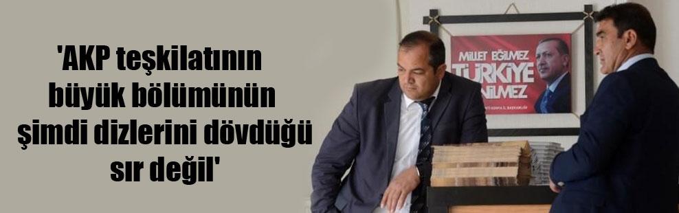 'AKP teşkilatının büyük bölümünün şimdi dizlerini dövdüğü sır değil'