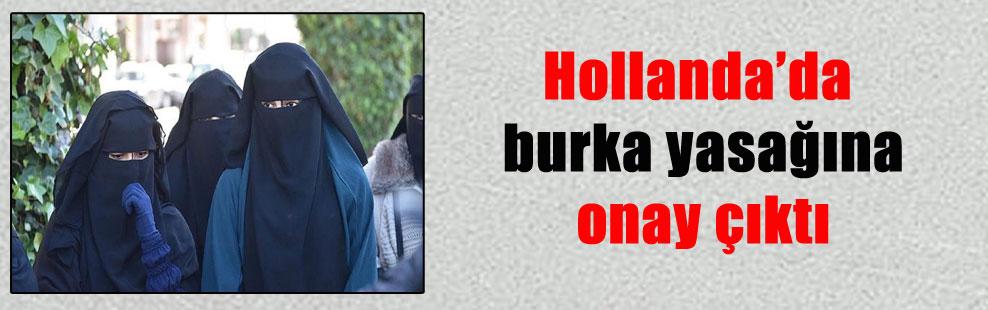 Hollanda'da burka yasağına onay çıktı