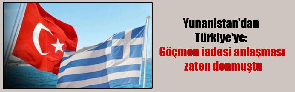 Yunanistan'dan Türkiye'ye: Göçmen iadesi anlaşması zaten donmuştu