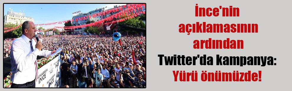 İnce'nin açıklamasının ardından Twitter'da kampanya: Yürü önümüzde!