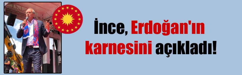 İnce, Erdoğan'ın karnesini açıkladı!