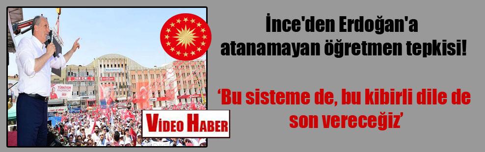 İnce'den Erdoğan'a atanamayan öğretmen tepkisi!