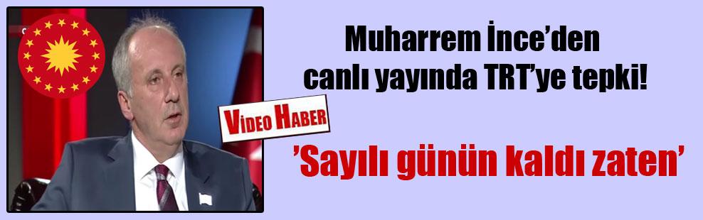 Muharrem İnce'den canlı yayında TRT'ye tepki!