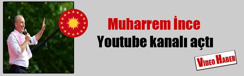 Muharrem İnce Youtube kanalı açtı
