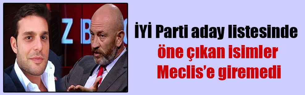 İYİ Parti aday listesinde öne çıkan isimler Meclis'e giremedi
