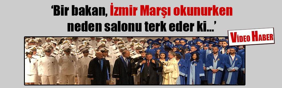 'Bir bakan, İzmir Marşı okunurken neden salonu terk eder ki…'