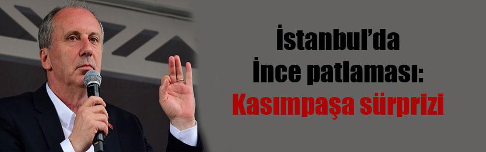 İstanbul'da İnce patlaması: Kasımpaşa sürprizi