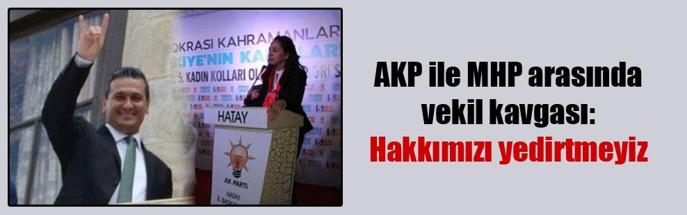 AKP ile MHP arasında vekil kavgası: Hakkımızı yedirtmeyiz