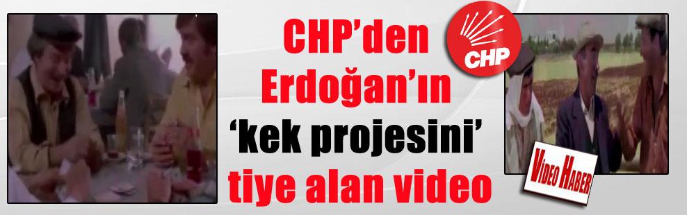 CHP'den Erdoğan'ın 'kek projesini' tiye alan video