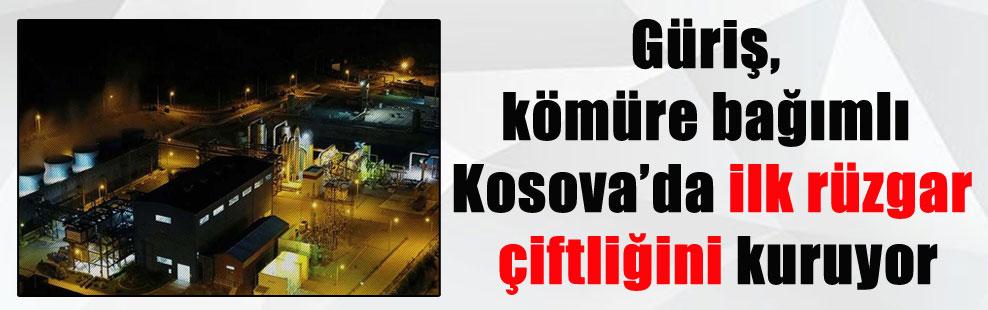 Güriş, kömüre bağımlı Kosova'da ilk rüzgar çiftliğini kuruyor