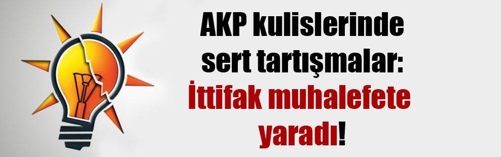 AKP kulislerinde sert tartışmalar: İttifak muhalefete yaradı!