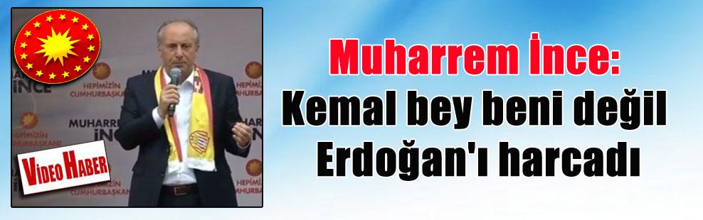 Muharrem İnce: Kemal bey beni değil Erdoğan'ı harcadı