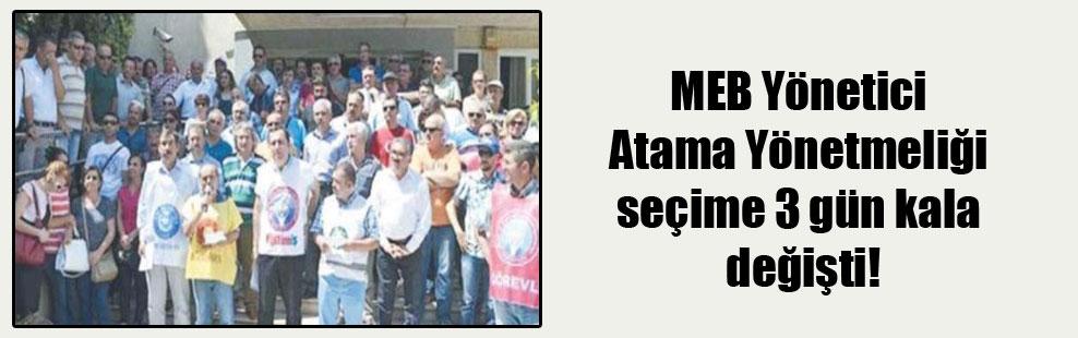 MEB Yönetici Atama Yönetmeliği seçime 3 gün kala değişti!