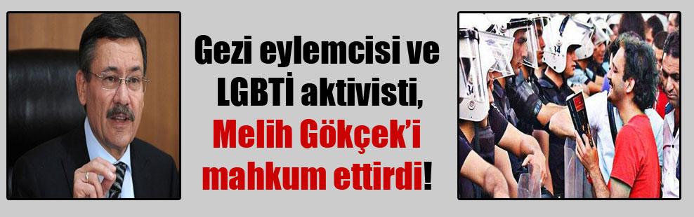 Gezi eylemcisi ve LGBTİ aktivisti, Melih Gökçek'i mahkum ettirdi!