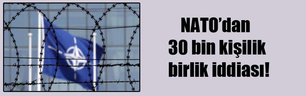 NATO'dan 30 bin kişilik birlik iddiası!