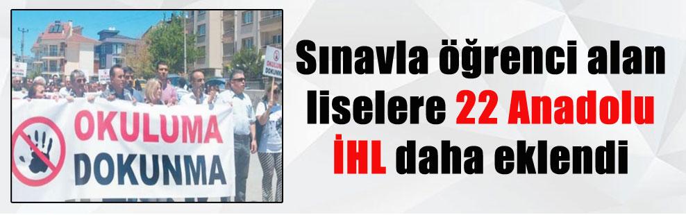 Sınavla öğrenci alan liselere 22 Anadolu İHL daha eklendi