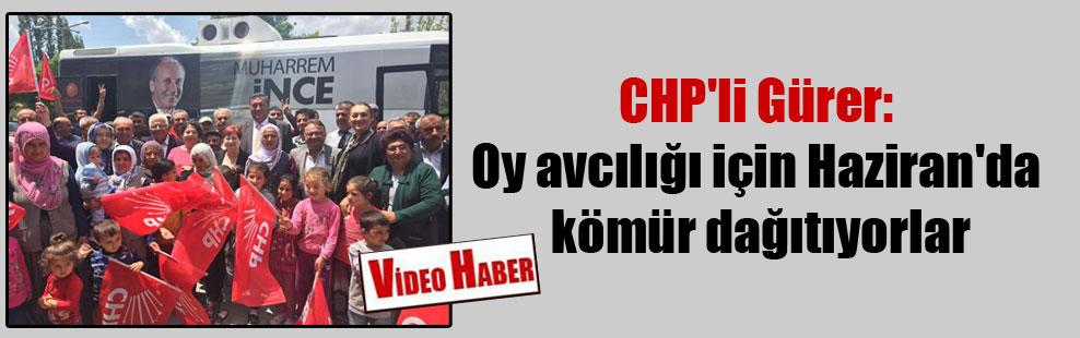 CHP'li Gürer: Oy avcılığı için Haziran'da kömür dağıtıyorlar