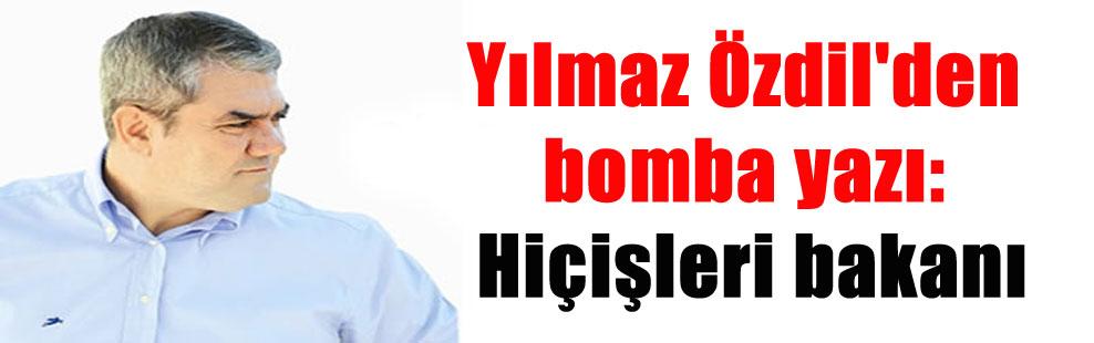 Yılmaz Özdil'den bomba yazı: Hiçişleri bakanı