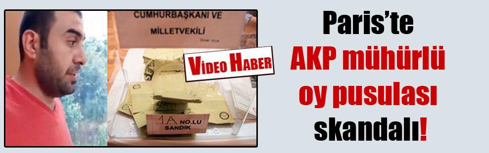 Paris'te AKP mühürlü oy pusulası skandalı!