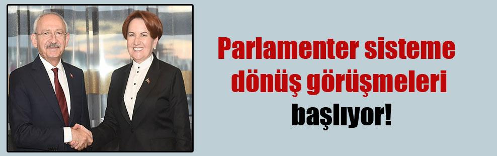 Parlamenter sisteme dönüş görüşmeleri başlıyor!