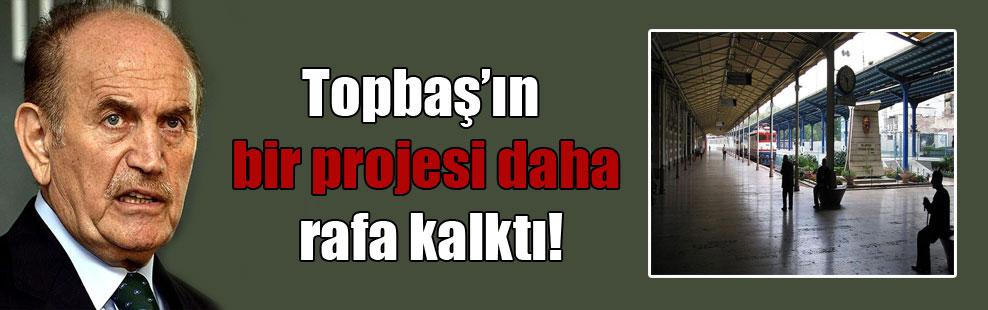 Topbaş'ın bir projesi daha rafa kalktı!