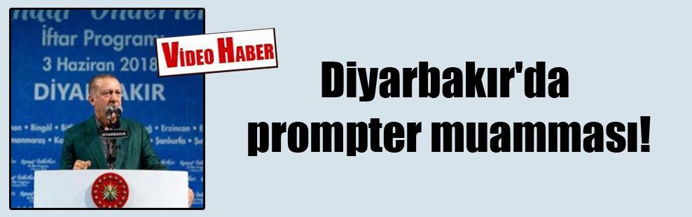Diyarbakır'da prompter muamması!