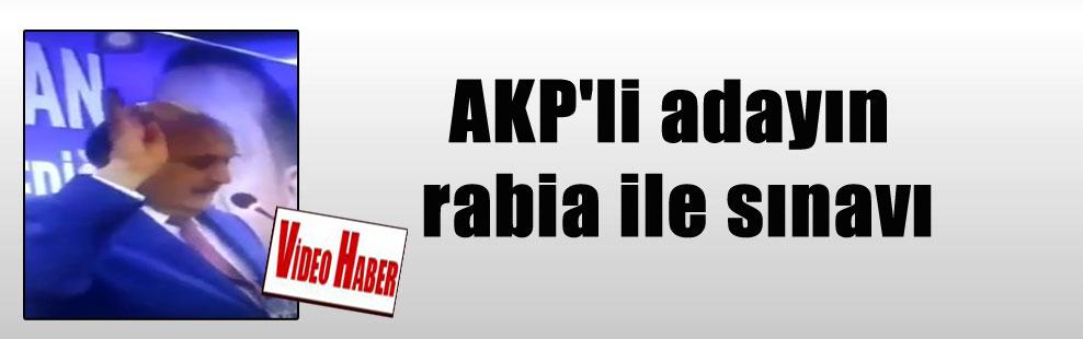AKP'li adayın rabia ile sınavı