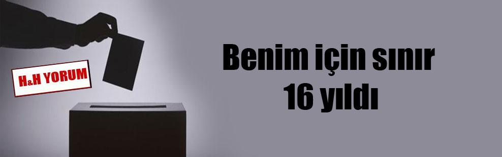 Benim için sınır 16 yıldı