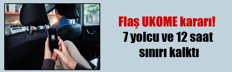 Flaş UKOME kararı! 7 yolcu ve 12 saat sınırı kalktı