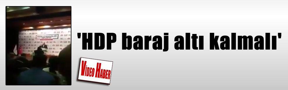 'HDP baraj altı kalmalı'