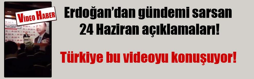 Erdoğan'dan gündemi sarsan 24 Haziran açıklamaları!