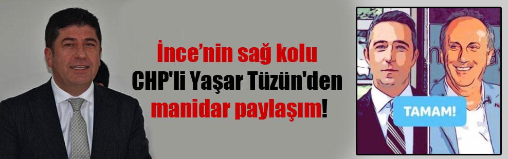 İnce'nin sağ kolu CHP'li Yaşar Tüzün'den manidar paylaşım!
