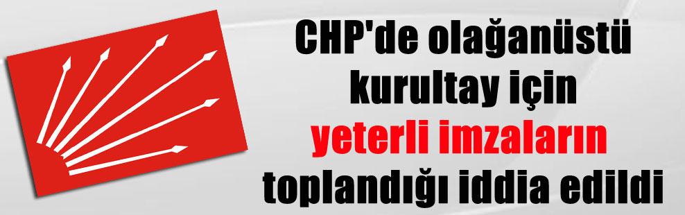 CHP'de olağanüstü kurultay için yeterli imzaların toplandığı iddia edildi