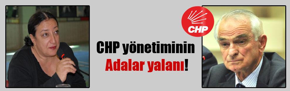 CHP yönetiminin Adalar yalanı!