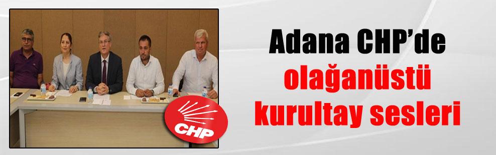 Adana CHP'de olağanüstü kurultay sesleri