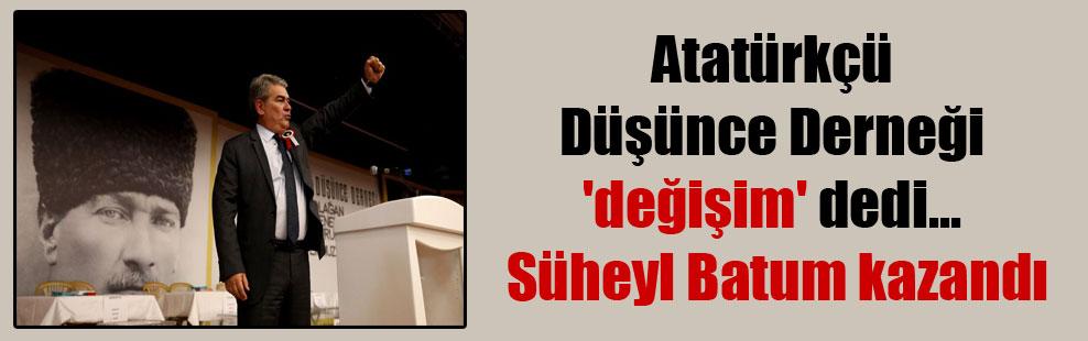 Atatürkçü Düşünce Derneği 'değişim' dedi… Süheyl Batum kazandı