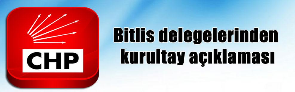 Bitlis delegelerinden kurultay açıklaması