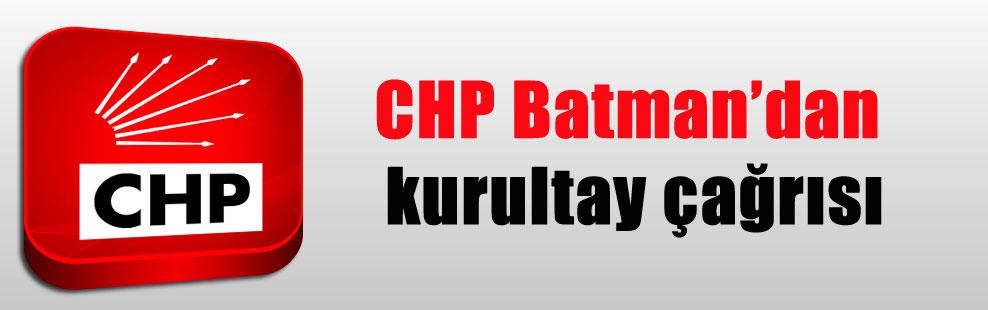 CHP Batman'dan kurultay çağrısı