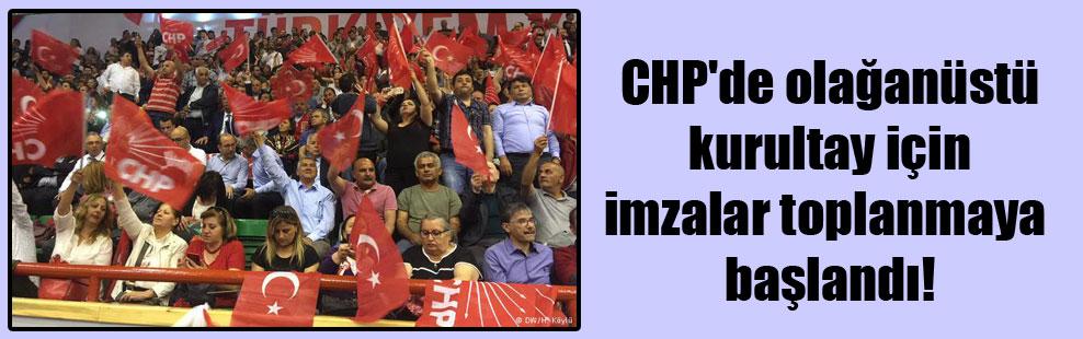 CHP'de olağanüstü kurultay için imzalar toplanmaya başlandı!